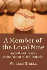 A Member of the Local Nine: Baseball and Identity in the Fiction of W.P. Kinsell