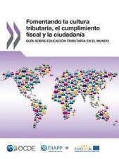 Fomentando la Cultura Tributaria, el Cumplimiento Fiscal y la Ciudadania :...