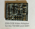 ZX8-CCB - The Best Composite Video Adaptor for TIMEX TS1000 and SINCLAIR ZX81