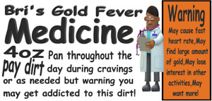 Pay Dirt 4oz Bri's Gold Fever Medicine-natural gold-18k-22k-gift-Buy Gold-fun-$