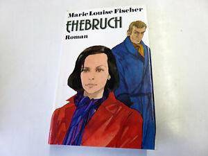 Ehebruch von Marie Louise Fischer