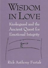 Wisdom In Love: Kierkegaard and the Ancient Quest for Emotional Integrity, Furta