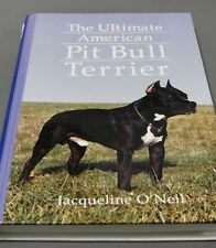 New The Ultimate American Pit Bull Terrier Jacqueline Fraser;Jacqueline O'Neil