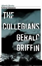 The Collegians (Crime Classics) Griffin, Gerald VeryGood