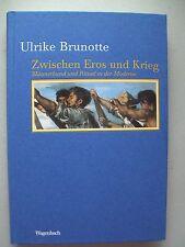 Zwischen Eros und Krieg Männerbund Rituale in der Moderne 2004