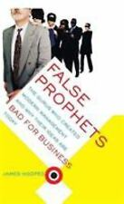 False Prophets: The Gurus Who Created Modern Management And Why Their Ideas Are