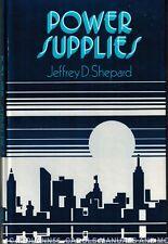 POWER SUPPLIES Jeffrey D Shepard 1984