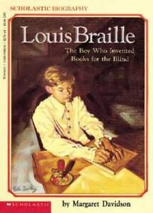 Louis Braille: The Boy Who Invented Books for the Blind (Scholastic Bio - GOOD