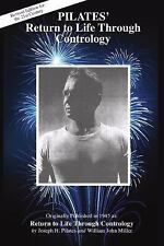 Pilates' Return to Life Through Contrology by Judd Robbins, Joseph Pilates...