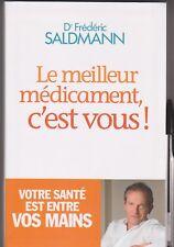 Dr Saldmann - Le meilleur médicament, c'est vous !
