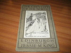 THE GREY CITY OF THE NORTH EDINBURGH DRAWINGS BY JESSIE M KING 1925 EDITION