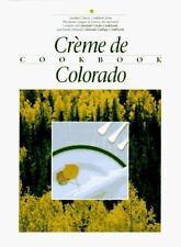 Creme de Colorado Cookbook by Colorado Inc. Staff Junior League of Denver (1987…