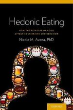 Hedonic Eating : How the Pleasurable Aspects of Food Can Affect Appetite...