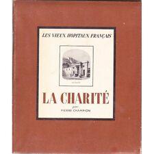 Les VIEUX HOPITAUX FRANÇAIS La CHARITÉ de Pierre CHAMPION Laboratoires CIBA 1937