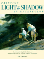 Painting Light and Shadow in Watercolor by William B Lawrence: Used