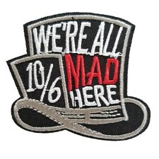 Were all MAD Here madhatter Iron On Patch Sew on Embroidered transfer Mad hatter