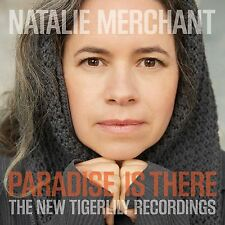 NATALIE MERCHANT - PARADISE IS THERE - NEW CD ALBUM
