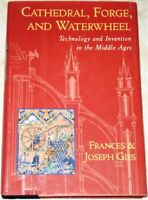 Cathedral, Forge, and Waterwheel: Technology and Invention in the Middle Ages by