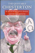 THE QUOTABLE CHESTERTON WIT AND WISDOM OF G K Kevin Belmonte 1st US paperback