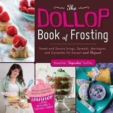 The Dollop Book of Frosting: Sweet and Savory Icings, Spreads, Meringues (NEW)