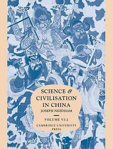 Science and Civilisation in China: Volume 6, Biology and Biological Technology,
