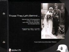Those They Left Behind WWII Photos of German Soldiers w Wives Families Girls