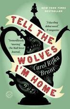 Tell the Wolves I'm Home: A Novel by Brunt, Carol Rifka