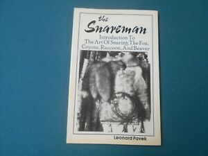 THE SNAREMAN BY LEONARD PAVEK, TRAPS, TRAPPING, TRAPPER