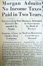 1933 newspaper Millionaire Banker J P MORGAN ADMITS he PAID NO INCOME TAXES