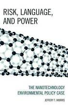 NEW Risk, Language, and Power: The Nanotechnology Environmental Policy Case