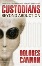The Custodians : Beyond Abduction by Dolores Cannon (1998, Trade Paperback)