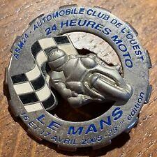 INSIGNE, BADGE - 24 HEURES MOTO AVRIL 2005 LE MANS (928) RECHERCHÉ.
