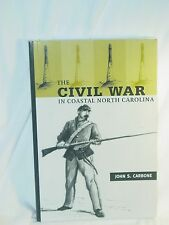 Civil War In Coastal North Carolina John Carbone History