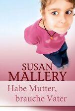 Habe Mutter, brauche Vater von Susan Mallery (2013, Taschenbuch)