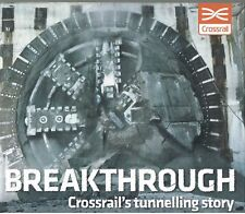 Breakthrough: Crossrail's Tunnelling Story edit Allen. Sarah.
