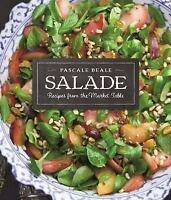 Salade: Recipes from the Market Table: By Beale, Pascale
