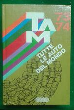 TAM - TUTTE LE AUTO DEL MONDO  1973/74 + FASC.AGG. - ED. DOMUS/QUATTRORUOTE