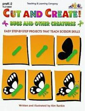 Cut and Create! Bugs and Other Creatures : Easy Step-by-Step Projects That Teach