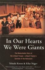 In Our Hearts We Were Giants: The Remarkable Story of the Lilliput Troupe--A Dwa