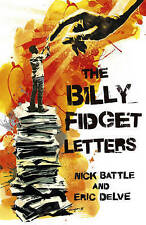 The Billy Fidget Letters, Battle, Nick, Delve, Eric, Very Good condition, Book