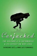 Carjacked: The Culture of the Automobile and Its Effect on Our Lives-ExLibrary