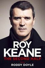 The Second Half by Roy Keane, Roddy Doyle (Hardback, 2014)
