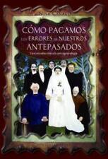 Como pagamos los errores de nuestros antepasados (Coleccion Psicologia) (Spanis