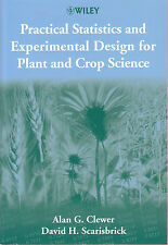 Practical Statistics and Experimental Design for Plant and Crop Science by...