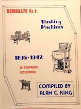 Washing Machines, 1895-1942 39 Companies & Accessories by Alan King