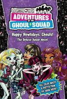 Happy Howlidays, Ghouls! (Monster High: Adventures of the Ghoul Squad)