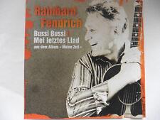 "Rainhard Fendrich Bussi Bussi / Mei letztes Liad 5"" Promo Maxi - CD  2010  rar!!"