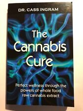 The Cannabis Cure Cass Ingram 2016 Perfect Wellness Paperback