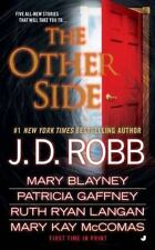 The Other Side by J.D. Robb, Mary Blayney, Patricia Gaffney, Ruth Ryan Langan, M
