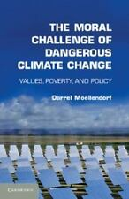 The Moral Challenge of Dangerous Climate Change: Values, Poverty, and-ExLibrary